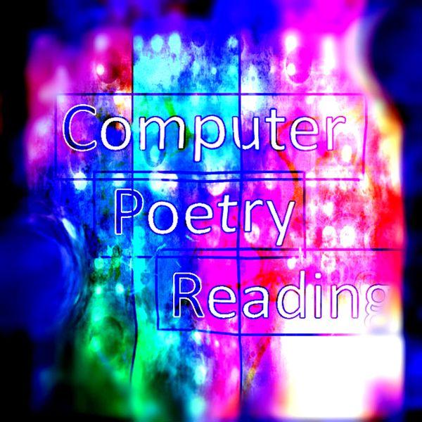 Computer Poetry Reading - Computer Poetry Reading