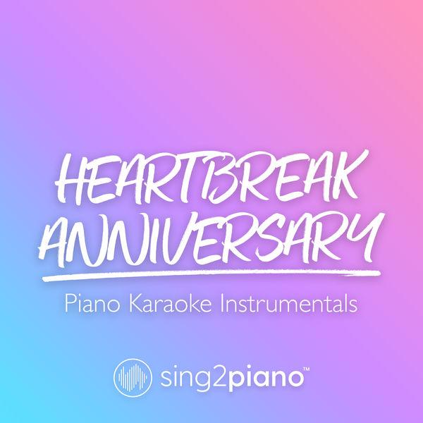 Sing2Piano - HEARTBREAK ANNIVERSARY