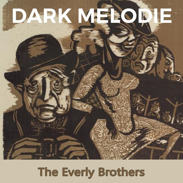 Dark Melodie   The Everly Brothers to stream in hi-fi, or to