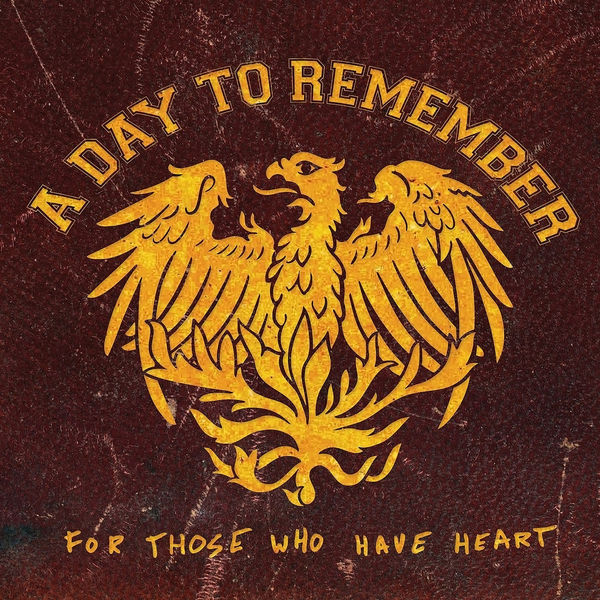 A Day To Remember For Those Who Have Heart