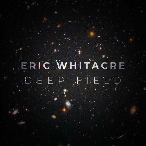 Eric Whitacre - Deep Field