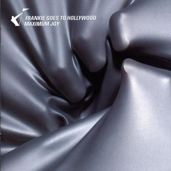 Frankie Goes To Hollywood - Maximum Joy