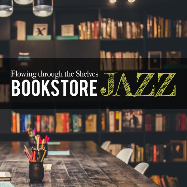 Eximo Blue - Flowing Through the Shelves ~ Bookstore Jazz