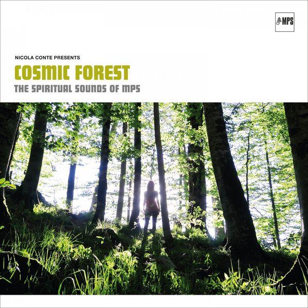 Nicola Conte - Nicola Conte - Cosmic Forest (The Spiritual Sounds of MPS)
