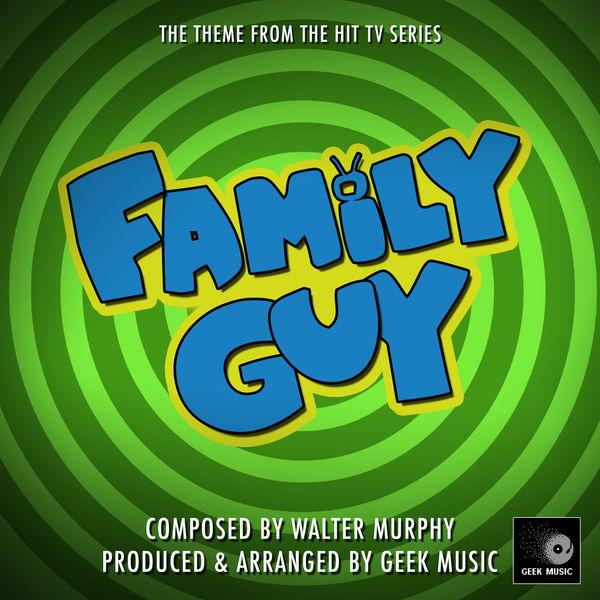 Album Family Guy - Main Theme, Geek Music | Qobuz: download