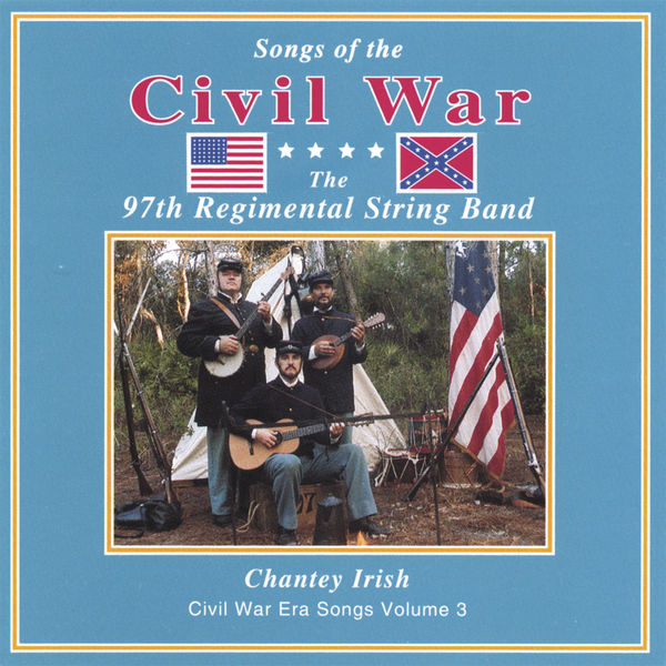97th Regimental String Band - 97th Regimental String Band, Vol. III: Chantey Irish