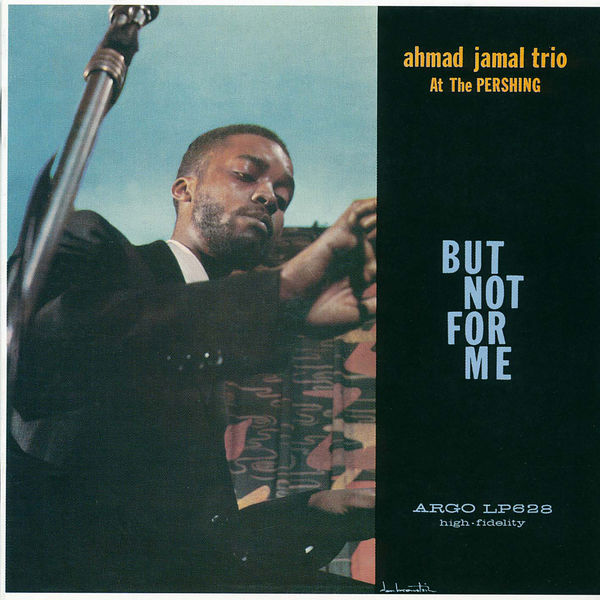 Ahmad Jamal - Ahmad Jamal At The Pershing: But Not For Me