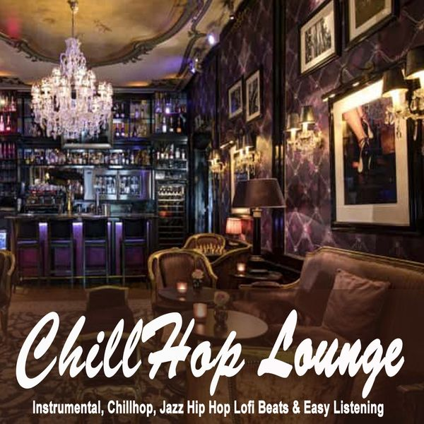 Album Chillhop Lounge (The Finest Jazzhop, Hiphop, Chillhop
