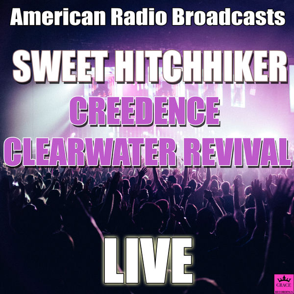 Creedence Clearwater Revival - Sweet Hitchhiker
