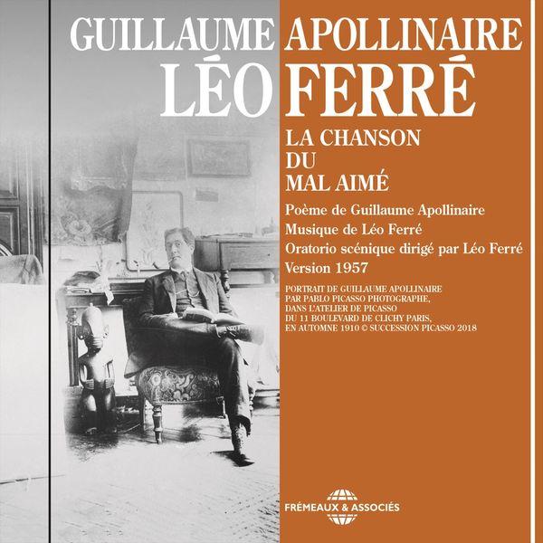 Léo Ferré - Guillaume Apollinaire : La chanson du mal aimé