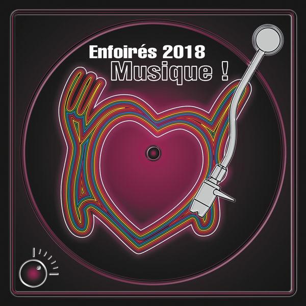Les Enfoirés - Enfoirés 2018 : musique ! (Live)