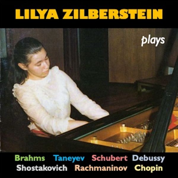 Lilya Zilberstein - Lilya Zilberstein Plays Piano Works