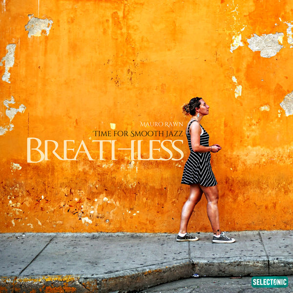Mauro Rawn - Breathless: Time for Smooth Jazz