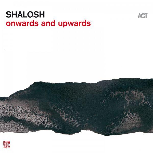 Shalosh - Onwards and Upwards