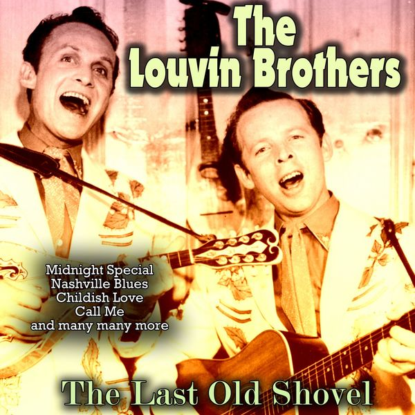 The Louvin Brothers - The Last Old Shovel