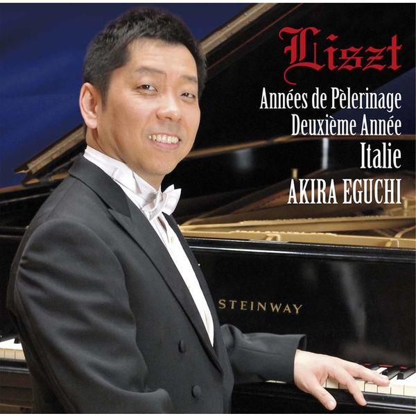 Akira Eguchi - Liszt: Ave Maria d'Arcadelt, S. 183 No. 2 & Années de pèlerinage II, S. 161