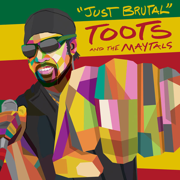 Toots and The Maytals - Just Brutal