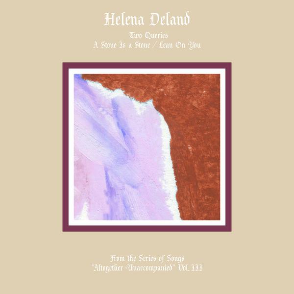 Helena Deland - Altogether Unaccompanied, Vol. III