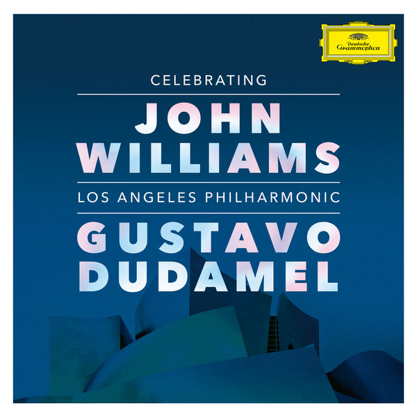 Gustavo Dudamel - Celebrating John Williams