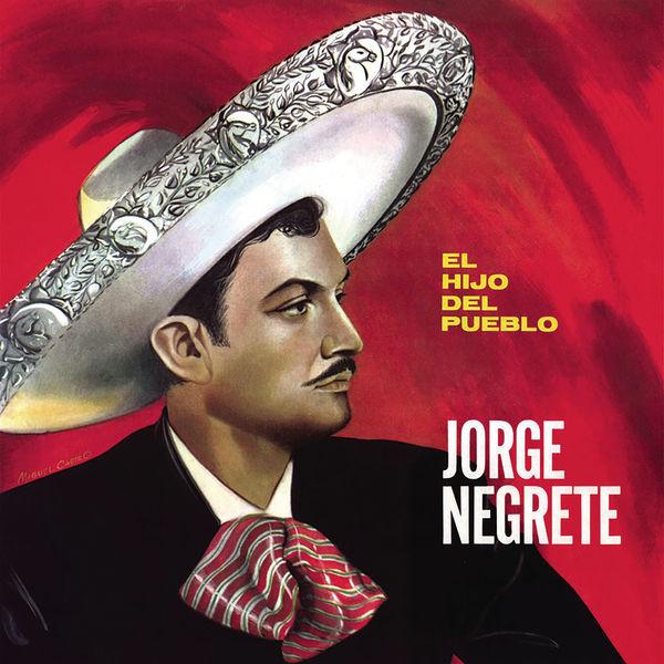 Jorge Negrete - El Hijo del Pueblo