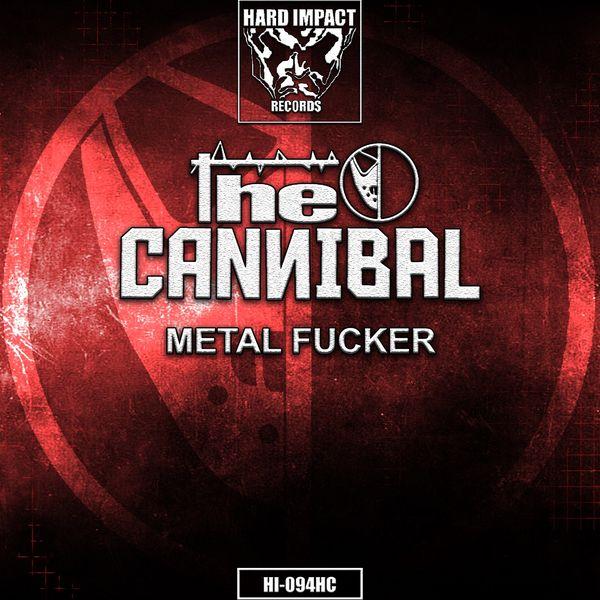 The Cannibal - Metal Fucker