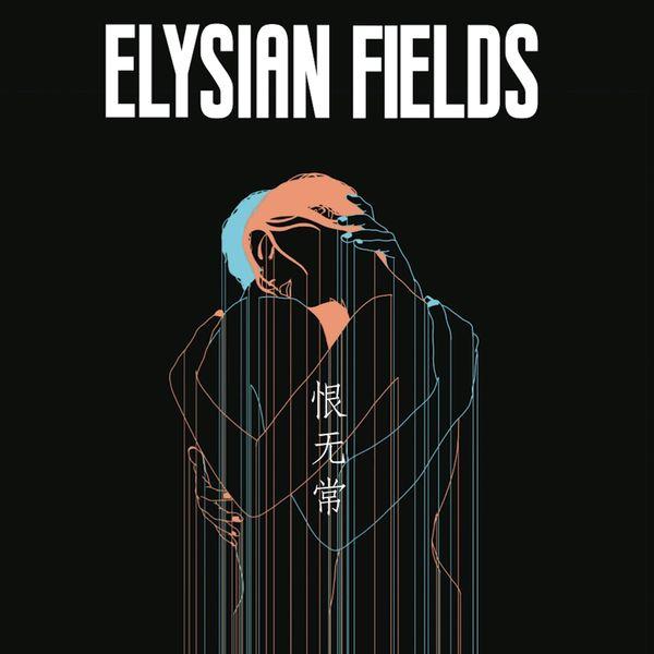 Elysian Fields - Transience of Life