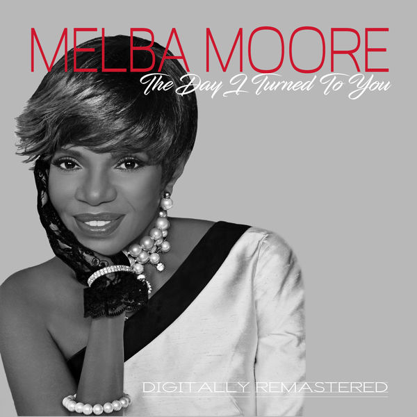 Melba Moore - The Day I Turned To You: Remastered
