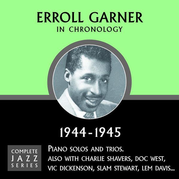 Erroll Garner - Complete Jazz Series 1944 - 1945