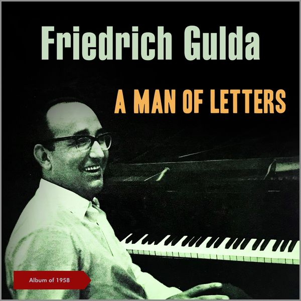 Friedrich Gulda - A Man of Letters (Album of 1958)