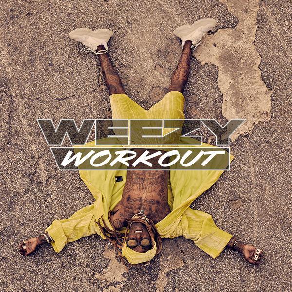 Lil Wayne - Weezy Workout