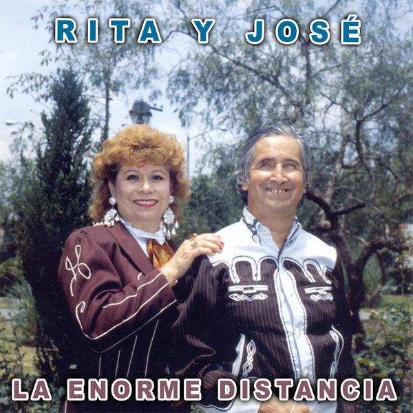 Rita Y Jose - La Enorme Distancia