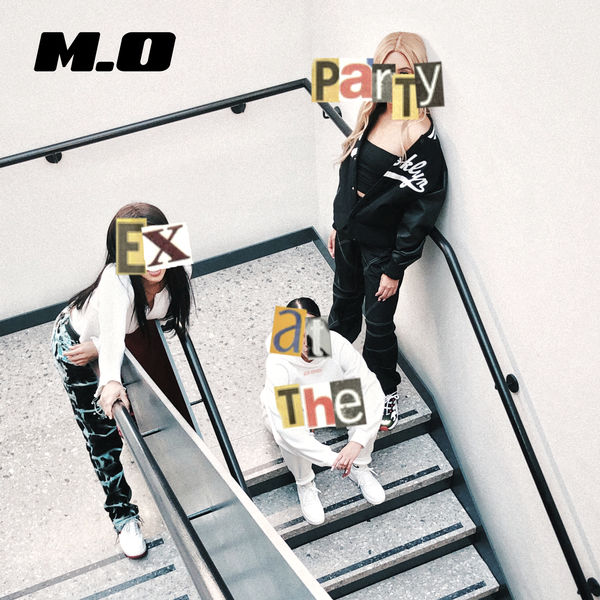 M.O - Ex At The Party
