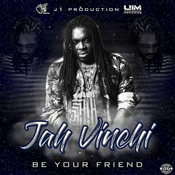 Be Your Friend | Jah Vinci to stream in hi-fi, or to download in