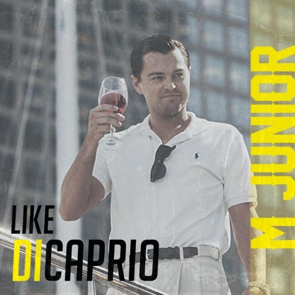 M.Junior - Like DiCaprio