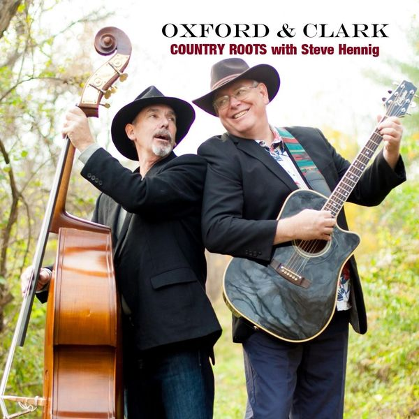 Oxford & Clark - Country Roots with Steve Hennig