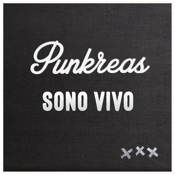Punkreas - Sono Vivo