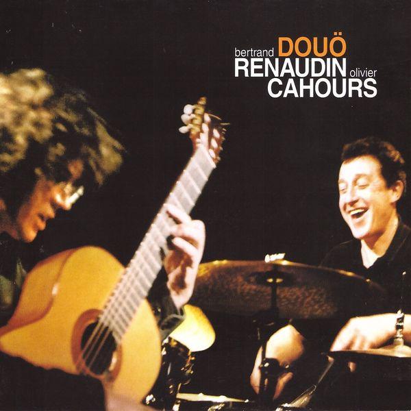 Bertrand Renaudin, Olivier Cahours - Douö