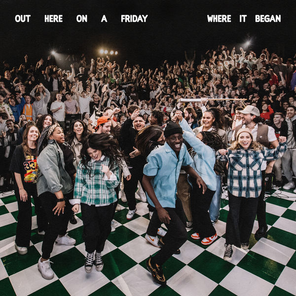 Hillsong Young & Free Out Here On A Friday Where It Began (Live) (Deluxe)