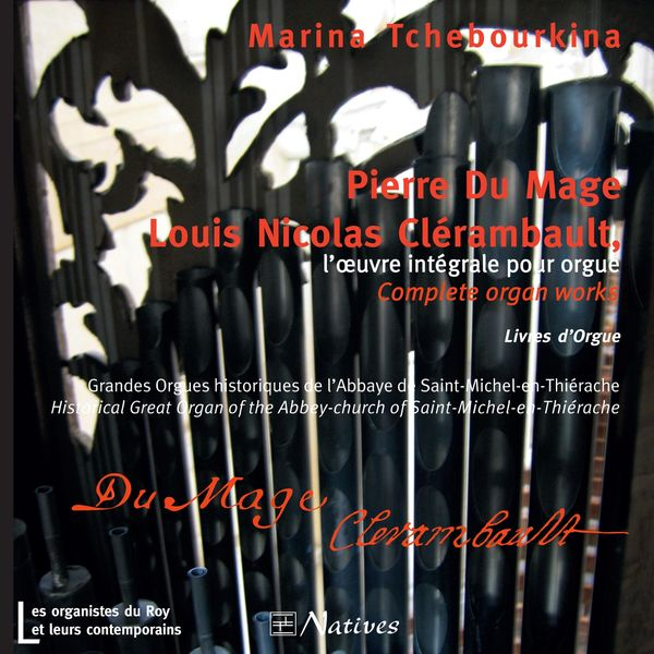 Marina Tchebourkina - Pierre Du Mage - Louis Nicolas Clérambault: L'œuvre intégrale pour orgue (Grandes orgues de l'abbaye de Saint-Michel-en-Thiérache)