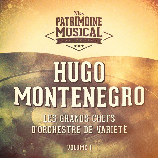 Hugo Montenegro - Les grands chefs d'orchestre de variété : Hugo Montenegro, Vol. 1