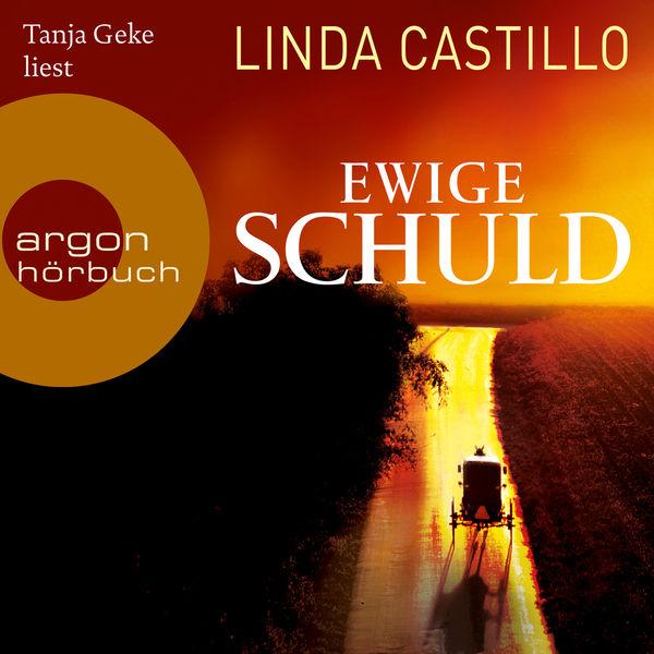 Linda Castillo - Ewige Schuld (Ungekürzte Lesung)