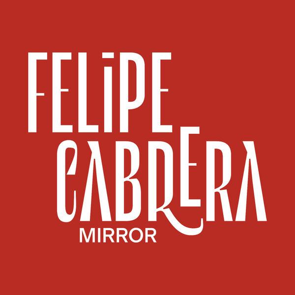 Felipe Cabrera feat. Charlotte Wassy - Mirror