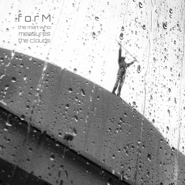 Form - The Man Who Measures the Clouds