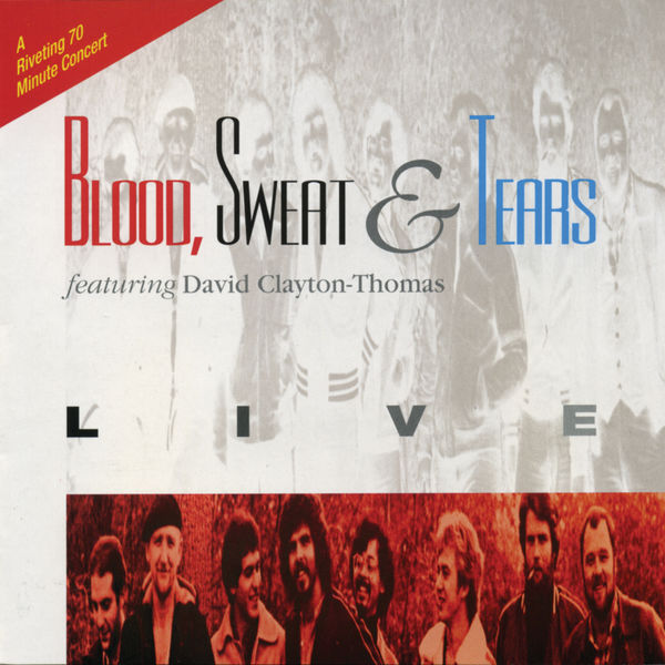 Blood, Sweat & Tears - Live (feat. David Clayton-Thomas)
