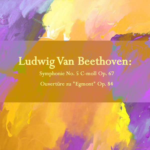 """Wilhelm Furtwängler - Ludwig Van Beethoven: Symphonie No. 5 C-moll Op. 67 / Ouvertüre zu """"Egmont"""" Op. 84"""