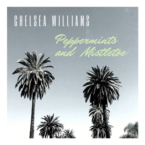 Chelsea Williams - Peppermints and Mistletoe