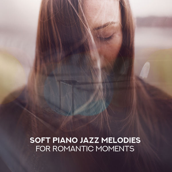 Relaxing Piano Jazz Music Ensemble - Soft Piano Jazz Melodies for Romantic Moments
