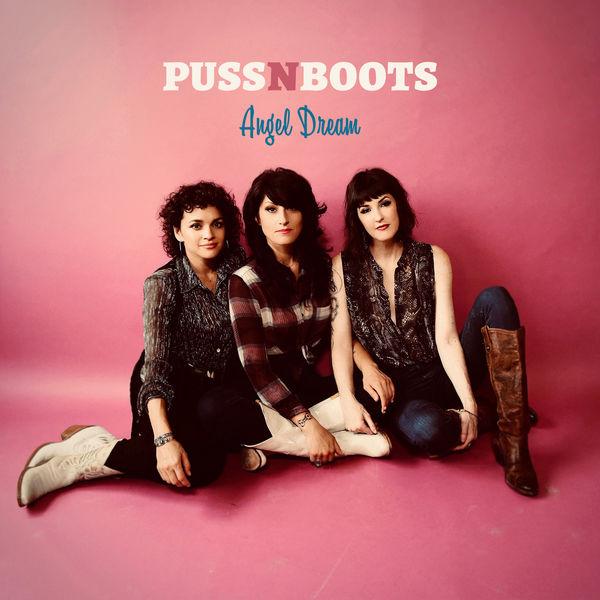 Puss N Boots - Angel Dream