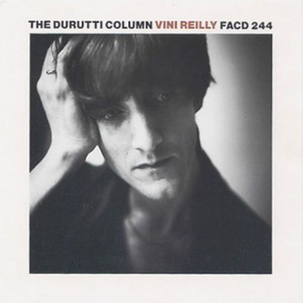The Durutti Column Vini Reilly