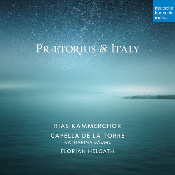 Rias Kammerchor - Praetorius and Italy
